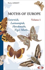Moths of Europe Volume 1 <small>Saturnids, Lasiocampids, Hawkmoths, Tiger Moths..</small>